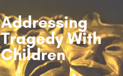6 Ways to Start Addressing Tragedy with Children