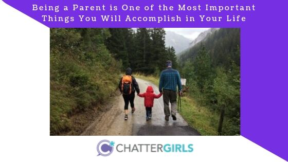Being a Parent is One of the Most Important Things You Will Accomplish in Your Life
